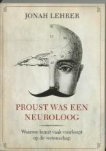 Lehrer, J. Proust was een neuroloog