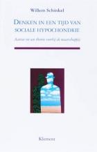 W. Schinkel , Denken in een tijd van sociale hypochondrie