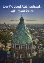 Antoon Erftemeijer Michel Bakker, De KoepelKathedraal van Haarlem