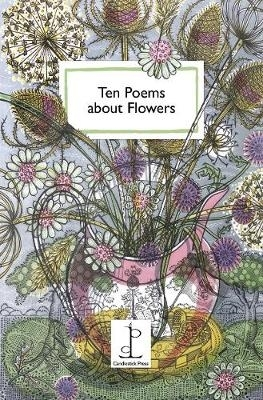 Katharine Towers,Ten Poems about Flowers