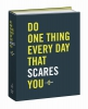 , Do One Thing Every Day That Scares You Journal