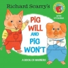 Scarry, Richard, Richard Scarry`s Pig Will and Pig Won`t (Richard Scarry)