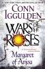 Iggulden, Conn, Wars of the Roses : Margaret of Anjou
