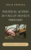 Popescu, Delia, Political Action in Vaclav Havel`s Thought