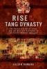 Romane, Julian, Rise of the Tang Dynasty
