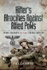 Chinnery, Philip, Hitler`s Atrocities against Allied PoWs