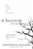 Aycliffe, Jonathan, ,A Shadow on the Wall