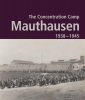 Bundesministerium für Inneres, The Concentration Camp Mauthausen 1938 - 1945. Second Edition
