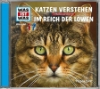 Baur, Dr. Manfred, Was ist was Hörspiel-CD: Katzen verstehen/ Im Reich der Löwen
