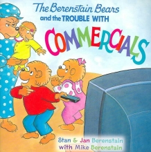 Jan Berenstain,   Stan Berenstain,   Mike Berenstain The Berenstain Bears and the Trouble with Commercials