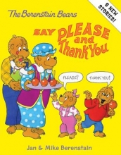 Berenstain, Jan The Berenstain Bears Say Please and Thank You