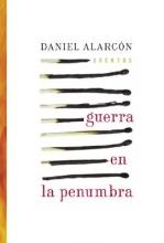 Alarcon, Daniel Guerra En La Penumbra