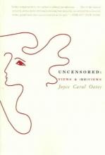 Oates, Joyce Carol Uncensored