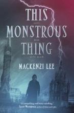 Lee, Mackenzi This Monstrous Thing