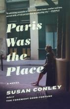 Conley, Susan Paris Was the Place