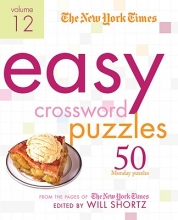 New York Times The New York Times Easy Crossword Puzzles Volume 12