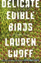 Groff, Lauren Delicate Edible Birds And Other Stories