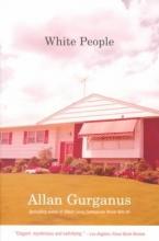 Gurganus, Allan White People