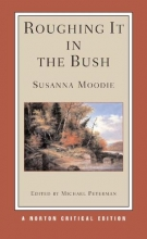 Moodie, Susanna Roughing It in the Bush (NCE)