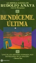 Anaya, Rudolfo A. Bendiceme, Ultima
