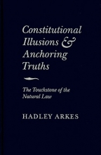Arkes, Hadley Constitutional Illusions and Anchoring Truths