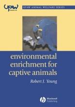 Young, Robert J. Environmental Enrichment for Captive Animals