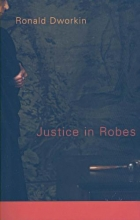 Dworkin, Ronald Justice in Robes (OISC)