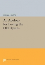 Smith, J An Apology for Loving the Old Hymns