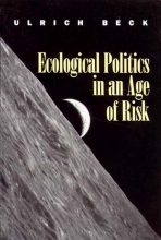 Beck, Ulrich Ecological Politics in an Age of Risk