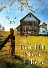 Bly, Noah The Third Hill North of Town