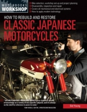 Sid Young How to Rebuild and Restore Classic Japanese Motorcycles