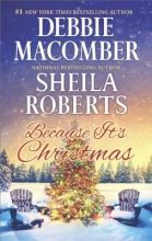 Macomber, Debbie,   Roberts, Sheila Because It`s Christmas