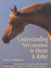 Williams, Moyra Understanding Nervousness in Horse and Rider