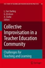 Linda Farr Darling,   Gaalen L. Erickson,   Anthony Clarke Collective Improvisation in a Teacher Education Community