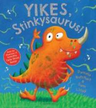 Butchart, Pamela Yikes, Stinkysaurus!