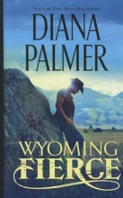 Palmer, Diana Wyoming Fierce