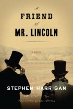 Harrigan, Stephen A Friend of Mr. Lincoln