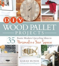 Bunde, Karah DIY Wood Pallet Projects