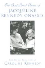Kennedy, Caroline The Best Loved Poems of Jacqueline Kennedy Onassis