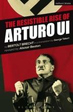 Brecht, Bertolt The Resistible Rise of Arturo Ui