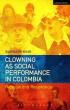 King, Barnaby Clowning as Social Performance in Colombia