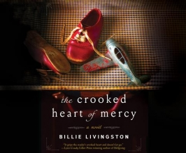 Livingston, Billie The Crooked Heart of Mercy