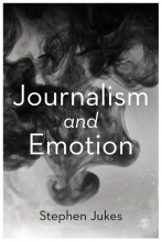 Stephen Jukes, Journalism and Emotion
