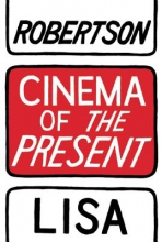 Robertson, Lisa Cinema of the Present
