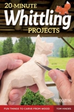 Hindes, Tom 20-Minute Whittling Projects