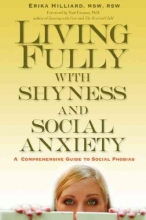 M.S.W. Erika Bukkfalvi, R.S.W. Hilliard Living Fully with Shyness and Social Anxiety