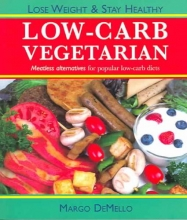 Margo DeMello The Lo-Carb Vegetarian
