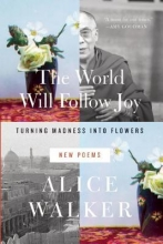 Walker, Alice The World Will Follow Joy