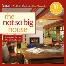 Susanka, Sarah The Not So Big House
