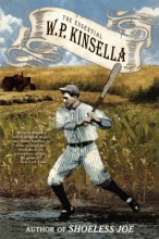 Kinsella, W. P. The Essential W. P. Kinsella